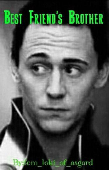 Best Friend's Brother (Loki x Reader)