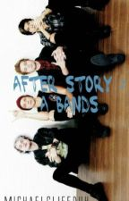 After Story: a Bands [5SOS] by dilaramadhanty
