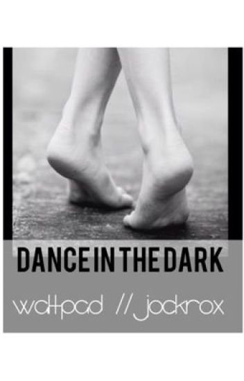 Dance In The Dark