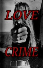 LOVE CRIME by sikampret
