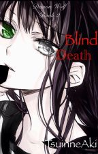 Demon Wolf Book 2: Blind Death by TheDifferentWon