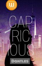 Capricious by Dantles