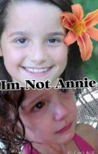 I'm Not Annie by flippinbrats