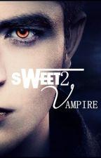 SWEET SWEET VAMPIRE by rianatsumi