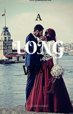 a long way( an islamic love story)[COMPLETE] by candyreader123