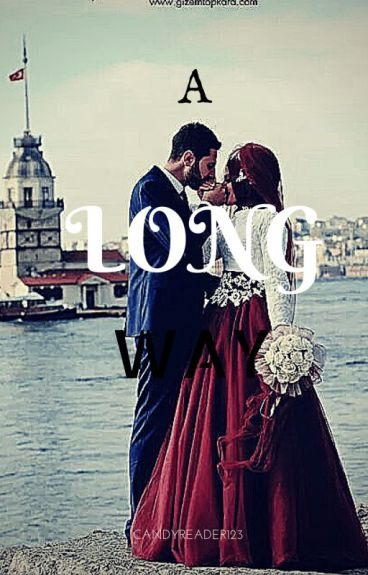a long way( an islamic love story)[COMPLETE]