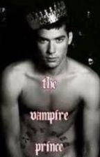 The Vampire Prince wants me (Completed) by Cj_Skylar