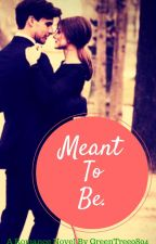 Meant To Be. by WillNotStayTheNight