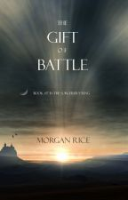 The Gift of Battle (Book #17 in the Sorcerer's Ring) by morganrice