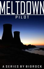 Meltdown - Episode 1 by BioRock