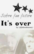 It's over (Jisbon fan fiction) by jisbonbunney