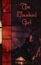 The Masked Girl by MadameLea86