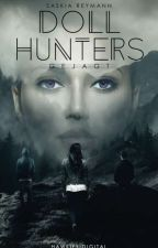 The Doll Hunters - Gejagt (Band 1) by saskiarey