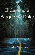 El Camino al Parque de Daler by charlievasqz93