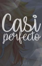Casi Perfecto © by CamilaGRitssel