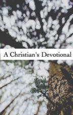 A Christian's Devotional by Jaylyn35