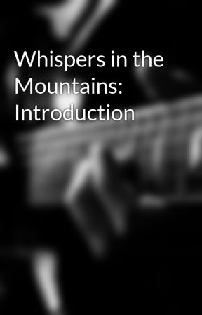 Whispers in the Mountains: Introduction by kaleighelizabeth