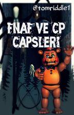 Fnaf ve CP Capsleri by tomriddle1