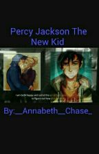 Percy Jackson: The new kid by __Annabeth__Chase_