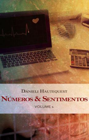 Números & Sentimentos: Volume 1 (Romance Lésbico - Trecho Degustação) by DanieliHautequest