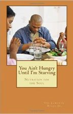 You Ain't Hungry Until I'm Starving by vbuggs