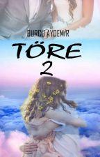 Rüyalar Gerçekleşirse (Töre2) by burcuaydemirza
