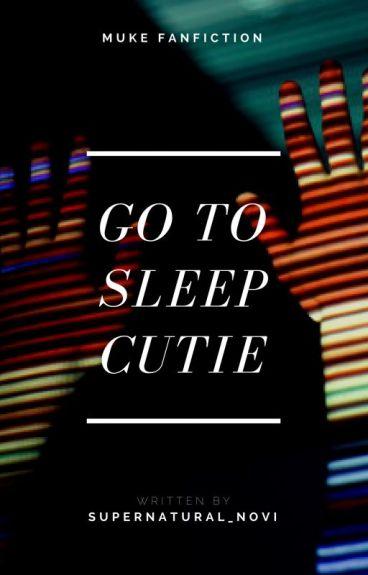 Go to sleep cutie☆Muke