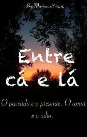 Entre Cá e Lá by MarianaSerra0