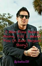 I Was Fine Being Alone, Till I Meant You (A Zak Bagans Story) by kcollins720