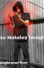 Nate Maloley Imagines by nightwwriter
