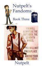 Nutpelt's Fandoms, Book 3 by FandomsAmazing
