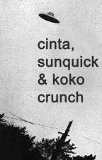 Cinta, Sunquick & Koko Crunch by zoulyazix