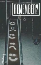 remember? // l.t. by onedeez