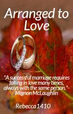 Arranged to Love by Rebecca1410