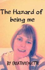 The hazard of being me by Creativecolette
