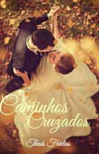 Caminhos Cruzados - Casamento Forçado I by thafre
