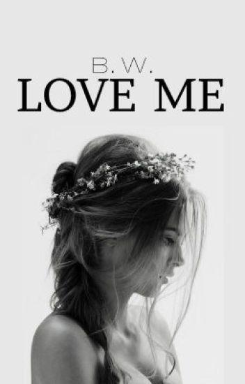 Love Me #WATTYS2017