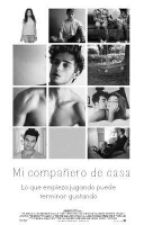 Mi compañero de casa [#wattys] by LaChicaCreativaz