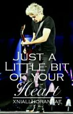just a little bit of your heart ft. Niall Horan (one direction) by xniallhoranbae