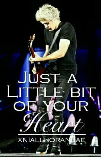 just a little bit of your heart ft. Niall Horan (one direction)