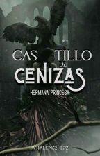 Castillo de Cenizas (Hermana Princesa) by LesleyLpez3