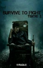 Survive To Fight [Tome 1] by ftgblake