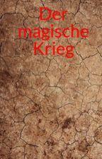 Der magische Krieg by ColuFiredeath
