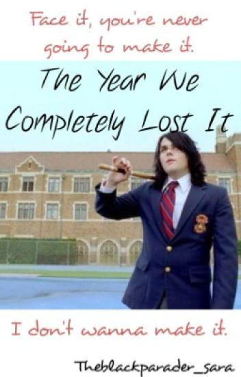 The Year We Completely Lost It {MCR,Frerard,Petekey} *ON HOLD*