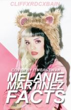 Melanie Martinez facts by cliffxrdcxbain