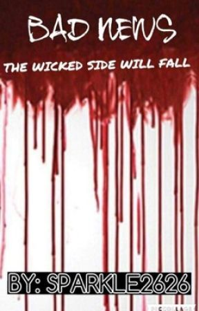 Bad News: The Wicked Side Will Fall (Book one in the Bad News Series) by sparkle2626
