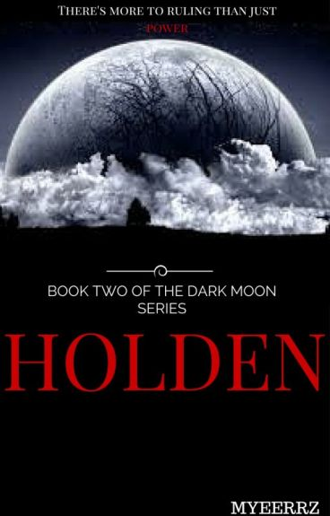 HOLDEN: Book Two of The Dark Moon Series