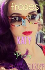 frases de Katy Perry by anapegueros19