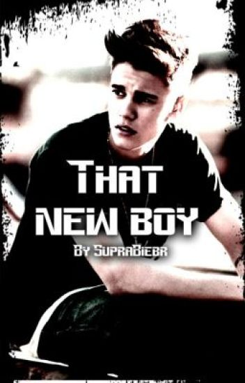 That New Boy (Justin Bieber Love Story)