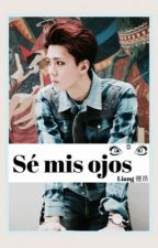 ❥ Sé mis ojos  • Oh SeHun [EXO] • by Liang18